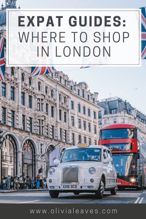 Expat Guides | Where to Shop in London | Olivia Leaves