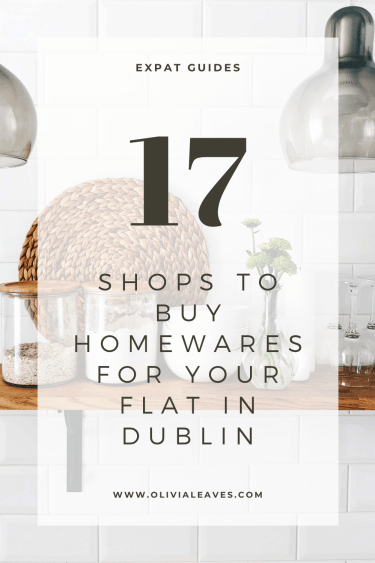 Olivia Leaves | Expat Guides | Where to Buy Homewares in Dublin