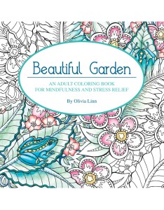 My beautiful garden, a mindfullness coloring book for adults, by Olivia Linn