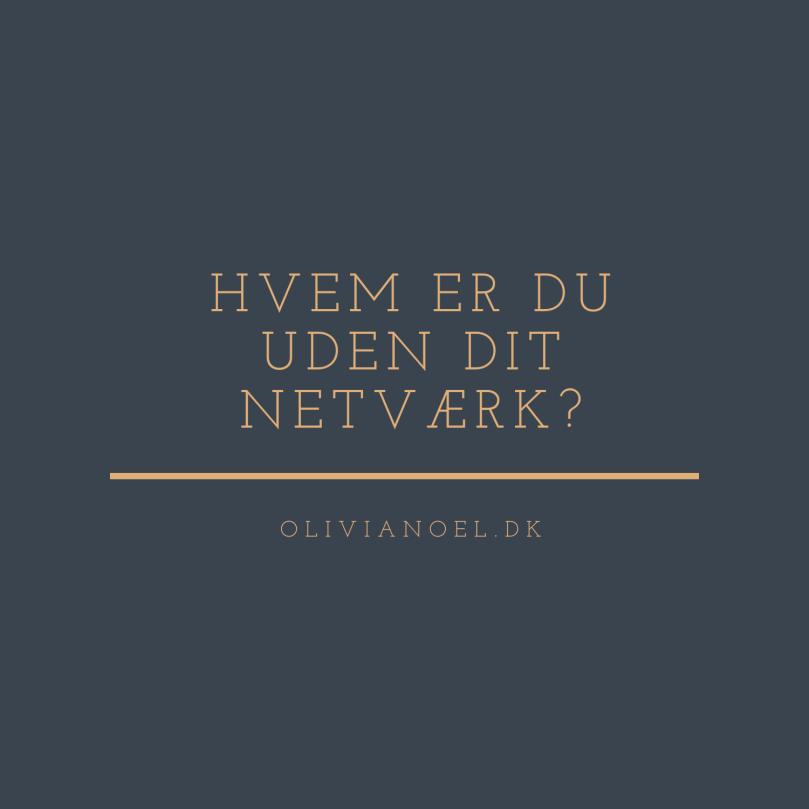 Hvem er du uden dit netværk?