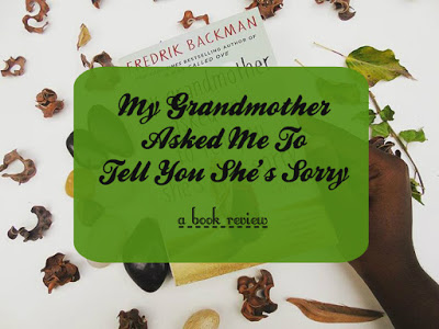 My Grandmother Asked Me To Tell You She's Sorry [Book Review]