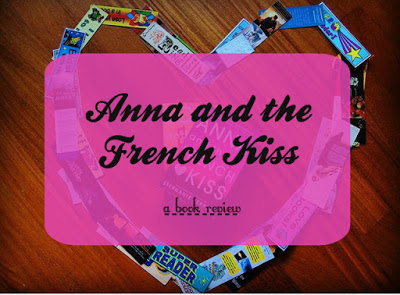 Anna and the French Kiss [Book Review]