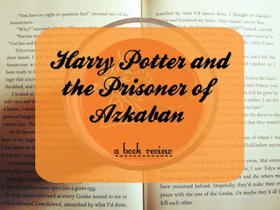 Harry Potter and the Prisoner of Azkaban [Book Review]