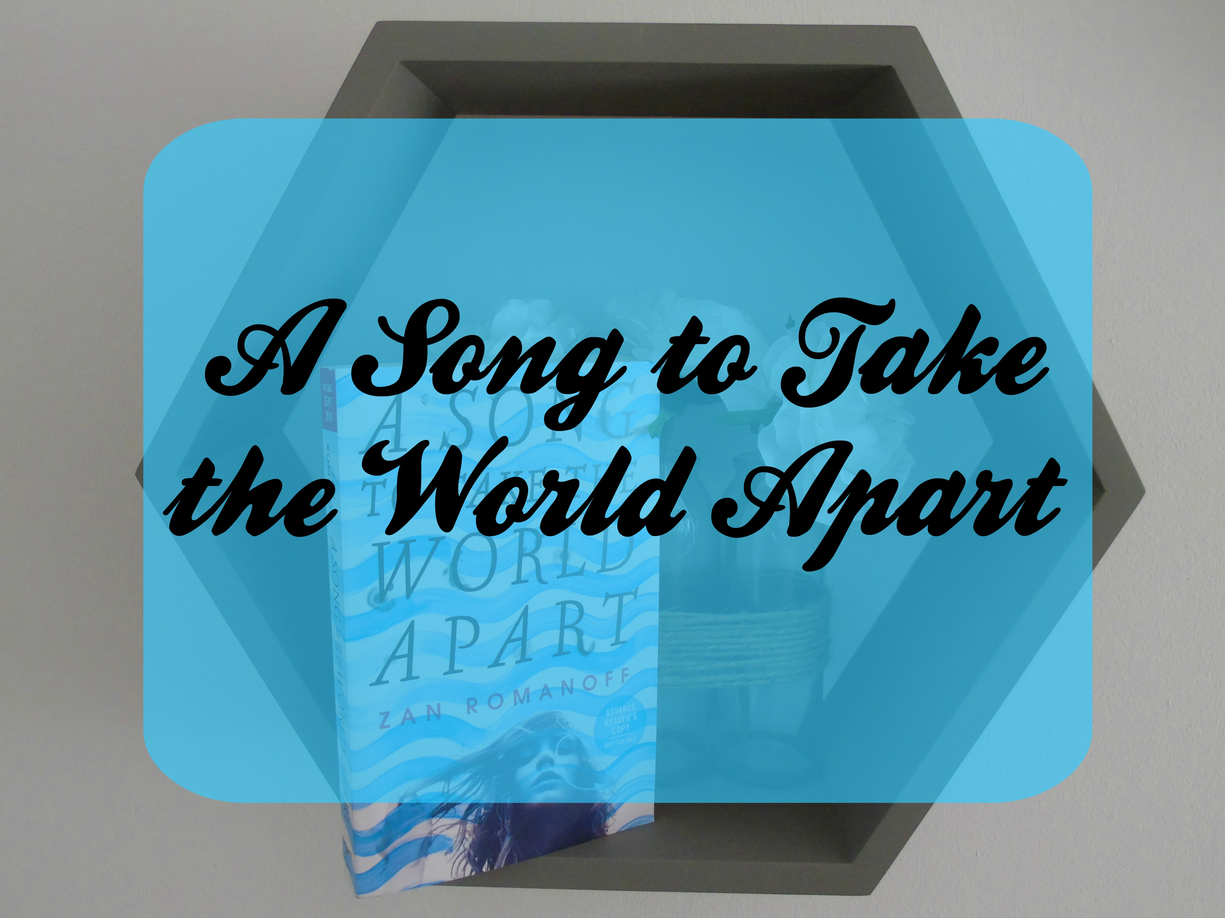 A Song to Take the World Apart [Book Review & Giveaway!]