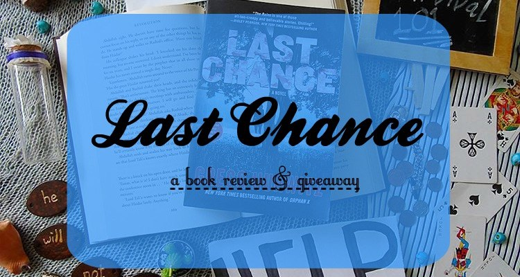 Last Chance [Book Review & Giveaway!]