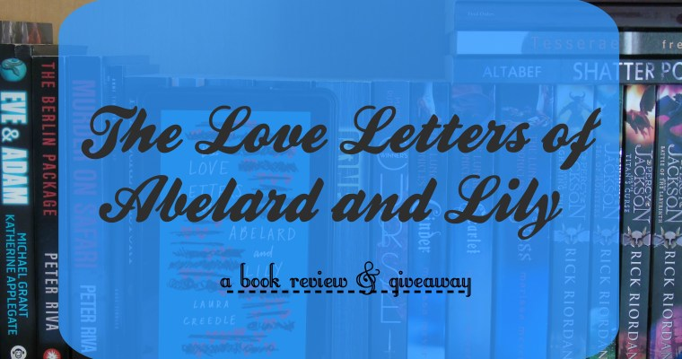 The Love Letters of Abelard and Lily [Book Review & Giveaway!]