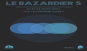 Read more about the article Festival le Bazardier at Nancy
