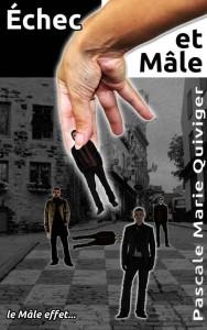 couverture Echec et Male - Pascale Quiviger - service - OlivierRebiere.com