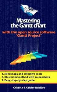 Mastering the Gantt chart - Olivier Rebiere & Cristina Rebiere - OlivierRebiere.com