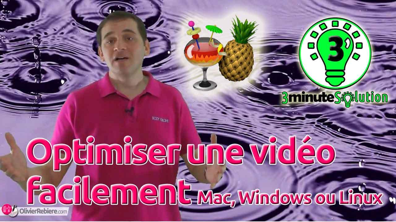 Optimiser facilement une vidéo avec Handbrake - 3 minute Solution - OlivierRebiere.com