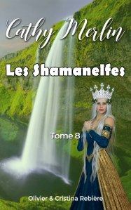 Cathy Merlin 8. Les Shamanelfes - OlivierRebiere.com