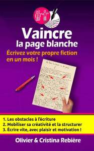 Vaincre la page blanche - Olivier Rebiere & Cristina Rebiere - OlivierRebiere.com