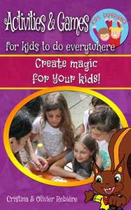 Activities & Games for kids to do everywhere - Cristina Rebiere & Olivier Rebiere - OlivierRebiere.com