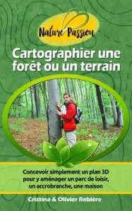 Cartographier une forêt ou un terrain - Cristina Rebiere & Olivier Rebiere - OlivierRebiere.com