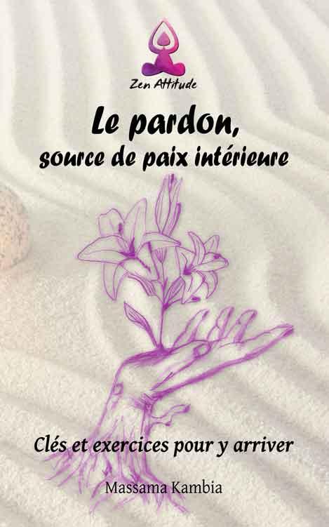 Le pardon, source de paix intérieure - Massama Kambia - OlivierRebiere.com
