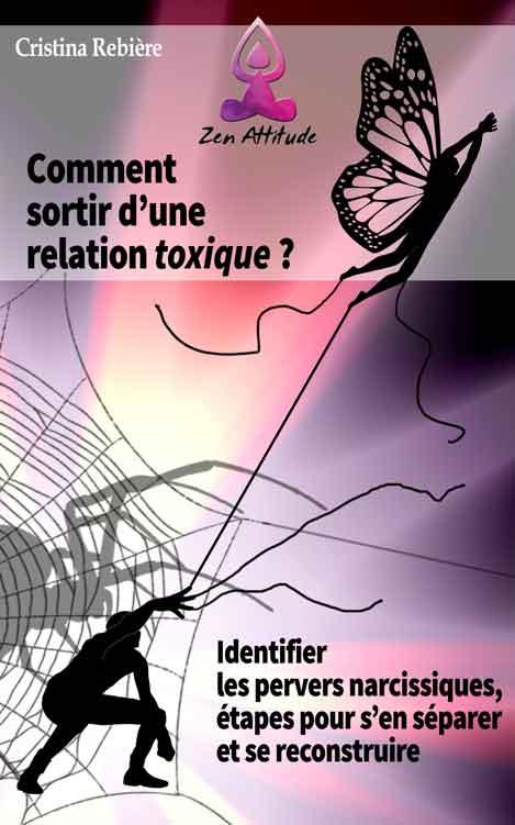 Comment sortir d'une relation toxique - Cristina Rebiere & Olivier Rebiere - OlivierRebiere.com