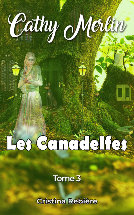 Cathy Merlin: 3. Les Canadelfes - Cristina Rebiere - OlivierRebiere.com