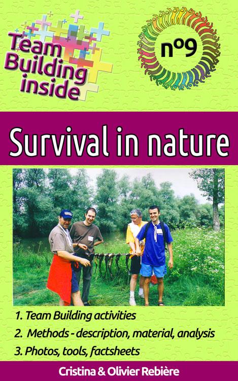 Team Building inside n°9 - Survival in nature - Cristina Rebiere & Olivier Rebiere - OlivierRebiere.com