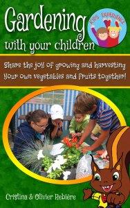 Gardening with your children - Cristina Rebiere & Olivier Rebiere - OlivierRebiere.com