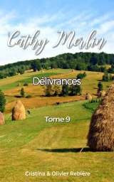 Cathy Merlin – 9. Délivrances