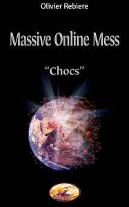 Massive Online Mess - Chocs - fictionarium - OlivierRebiere.com
