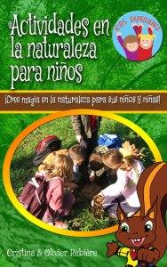 Actividades en la naturaleza para niños - Cristina Rebiere & Olivier Rebiere - OlivierRebiere.com