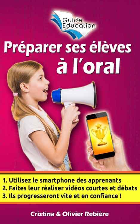Préparer ses élèves à l'oral - Olivier Rebiere & Cristina Rebiere - OlivierRebiere.com