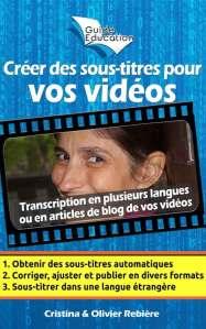 Créer des sous-titres pour vos vidéos - Olivier Rebiere & Cristina Rebiere - OlivierRebiere.com