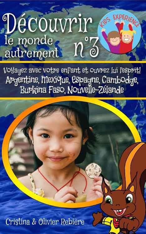 Découvrir le monde autrement n°3 - Cristina Rebiere & Olivier Rebiere - OlivierRebiere.com
