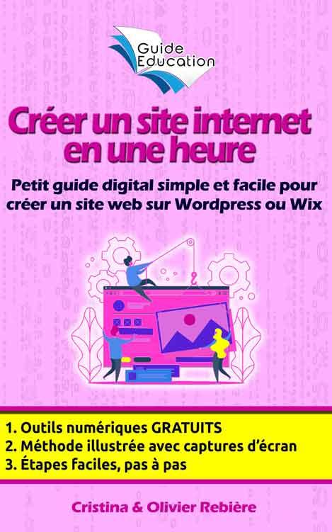 Créer un site internet en une heure - Olivier Rebiere & Cristina Rebiere - OlivierRebiere.com