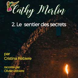 Cathy Merlin 2. - Le sentier des secrets - Livre audio
