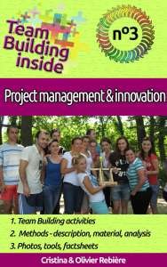 Team Building inside #3 - project management & innovation - Cristina Rebiere & Olivier Rebiere