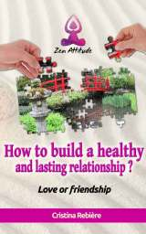 How to build a healthy and lasting relationship?