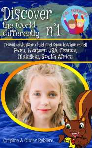 Discover the world differently n°1 - Kids Experience - Cristina Rebiere & Olivier Rebiere