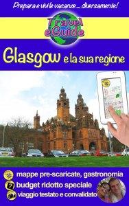 Glasgow e la sua regione - italiano - Cristina Rebiere & Olivier Rebiere