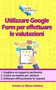 Utilizzare Google Form per effettuare le valutazioni - Cristina Rebiere & Olivier Rebiere