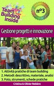 Team Building inside n°3 - Gestione progetti e innovazione - Cristina Rebiere & Olivier Rebiere
