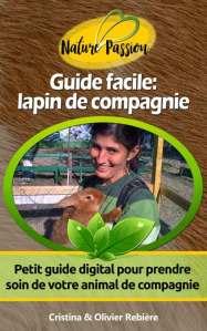 Guide facile: lapin de compagnie - Cristina Rebiere & Olivier Rebiere - OlivierRebiere.com
