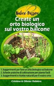 Create un orto biologico sul vostro balcone - Nature Passion - Cristina Rebiere & Olivier Rebiere