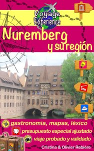 Nuremberg y su región - Voyage Experience - Cristina Rebiere & Olivier Rebiere