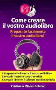 Strumenti per autori: Come creare il vostro audiolibro - Olivier Rebiere & Cristina Rebiere - OlivierRebiere.com