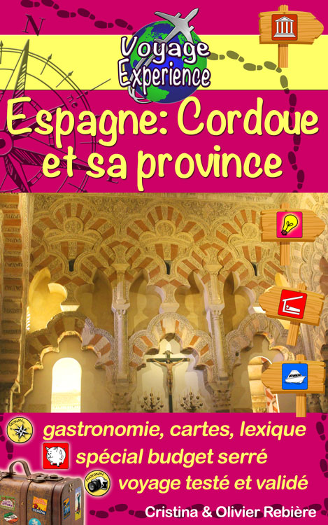Espagne: Cordoue et sa province - Voyage Experience - Cristina Rebiere & Olivier Rebiere