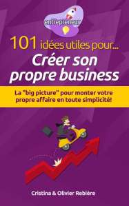 101 idées utiles pour... créer son propre business - entrepreneur - Cristina Rebiere & Olivier Rebiere