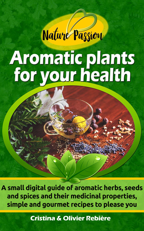 Aromatic plants for your health - Nature Passion - Cristina Rebiere & Olivier Rebiere