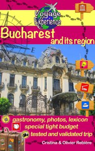 Bucharest and its region - Voyage Experience - Cristina Rebiere & Olivier Rebiere