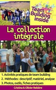 Team Building inside: la collection intégrale - Cristina Rebiere & Olivier Rebiere - OlivierRebiere.com