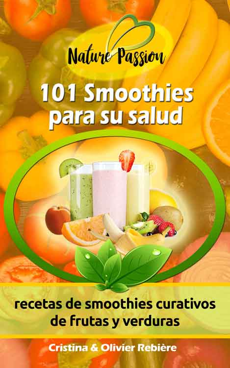 101 Smoothies para su salud - Nature Passion - Cristina Rebiere & Olivier Rebiere
