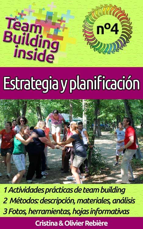Team Building inside: Estrategia y Planificación - Cristina Rebiere & Olivier Rebiere