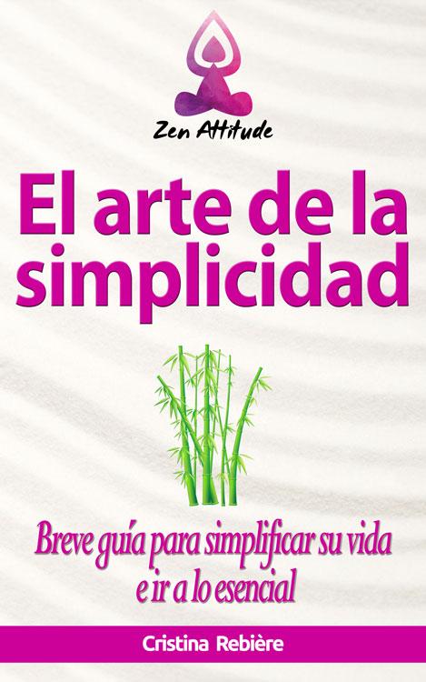 El arte de la simplicidad - Zen Attitude - Cristina Rebiere & Olivier Rebiere