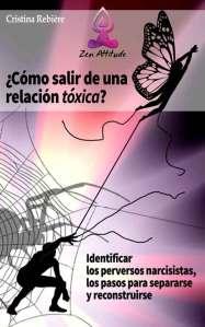 Cómo salir de una relación tóxica - Zen Attitude - Cristina Rebiere